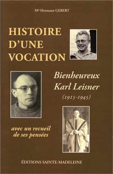 I grande 2591 histoire d une vocation bienheureux karl leisner 1915 1945 net