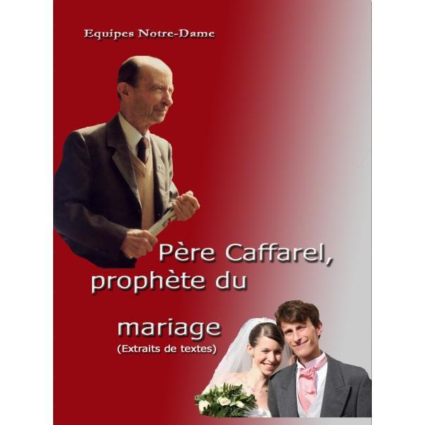 Pere caffarel prophete du mariage